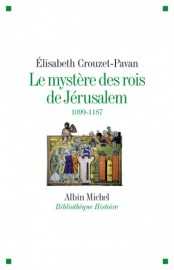 Crouzet-Pavan_Le_mystère_des_rois_de_Jerusalem