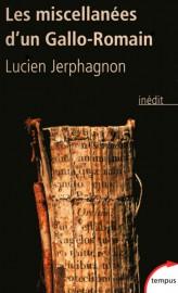 Jerphagnon_Les miscellanées d'un gallo-romain